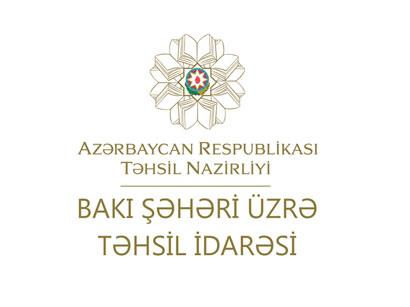 Bakı Şəhəri üzrə Təhsil İdarəsindən gənclərə yeni fürsət