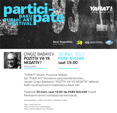 "YARAT! presents art-social project ""Positive or Negative"" by Chingiz Babayev"