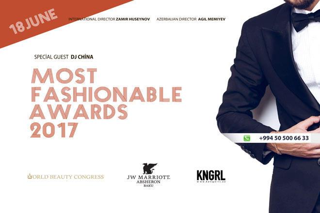 """""""Most Fashionable Awards"""" 2017-nin mükafatlandırma mərasiminin tarixi bəlli oldu"""